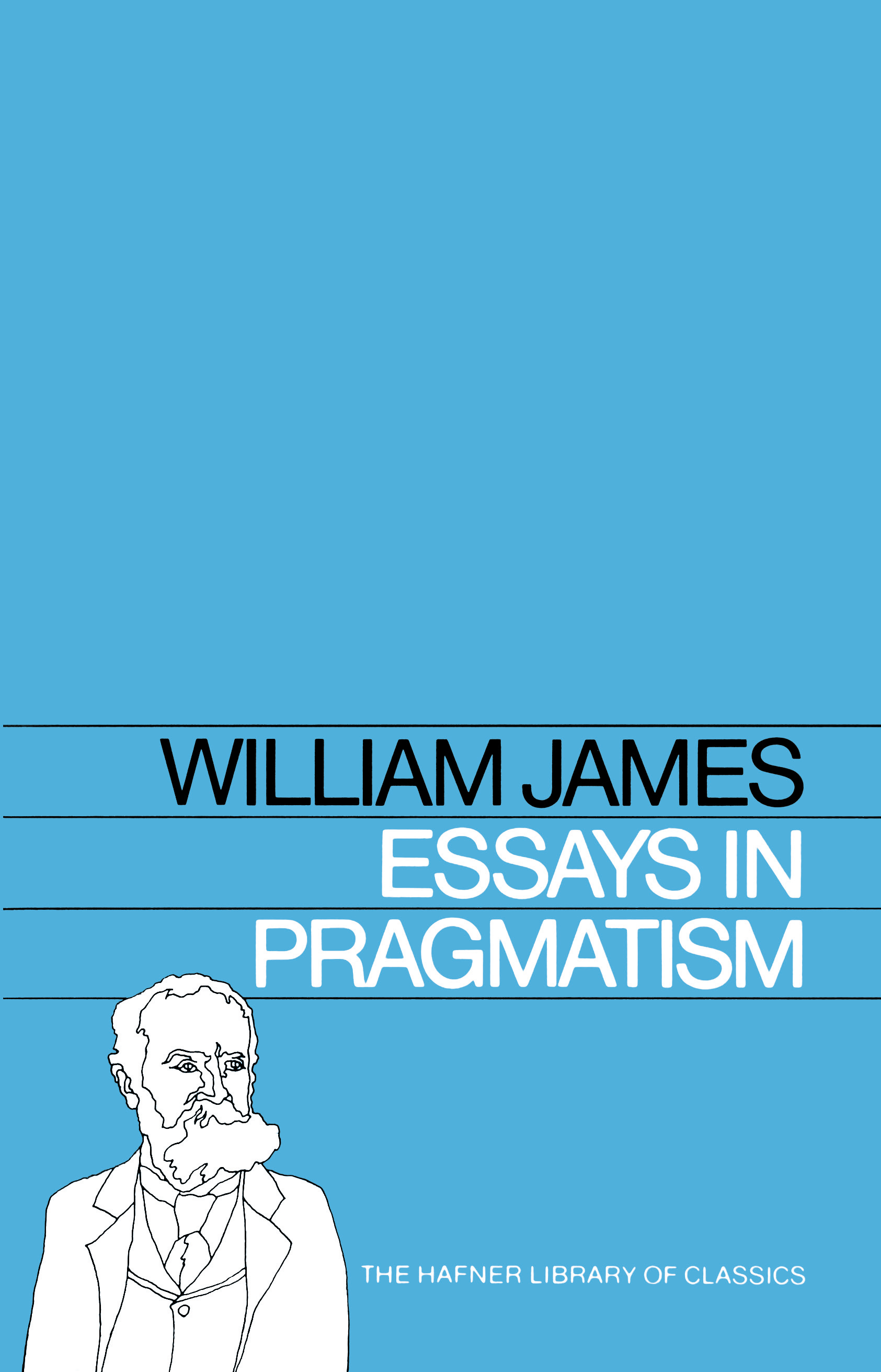 essays on pragmatism Peirce pragmatism was a rule for figuring out the meaning of ideas analytical philosophy is being able to think sensibly and come to a rational conclusion based on.