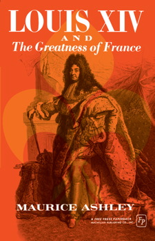 Louis Xiv And The Greatness Of France