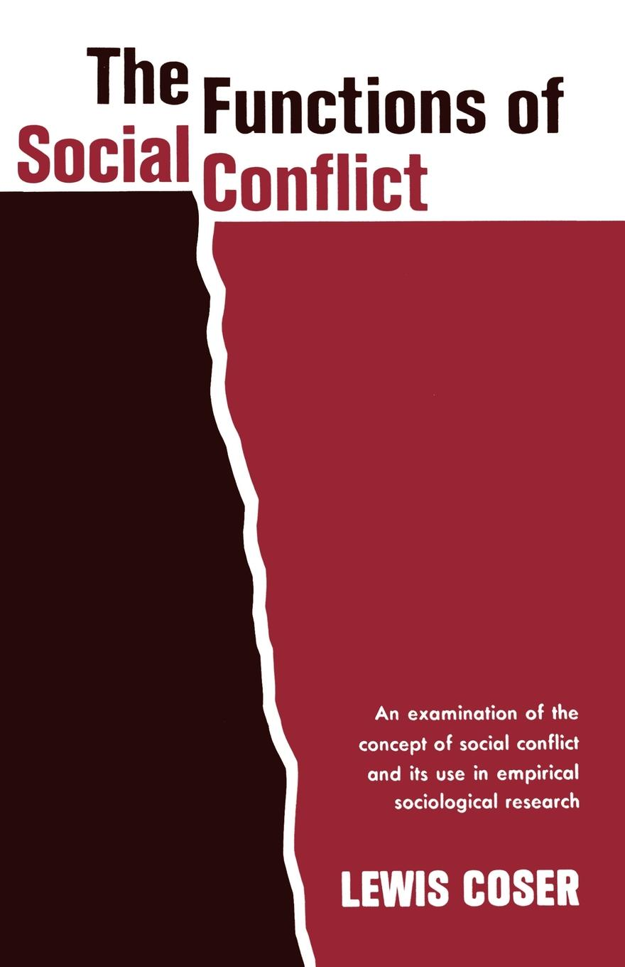 lewis coser s social conflict theory Lewis coser remembered lewis coser's dissertation, the functions of social conflict, became a classic in social theory.
