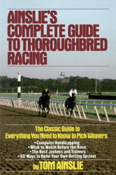Ainslie's Complete Guide to Thoroughbred Racing