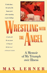 Wrestling With the Angel: A Memoir of My Triumph Over Illness
