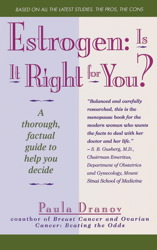 Estrogen: Is It Right For You? Thorough, Factual Guide To Help You Decide