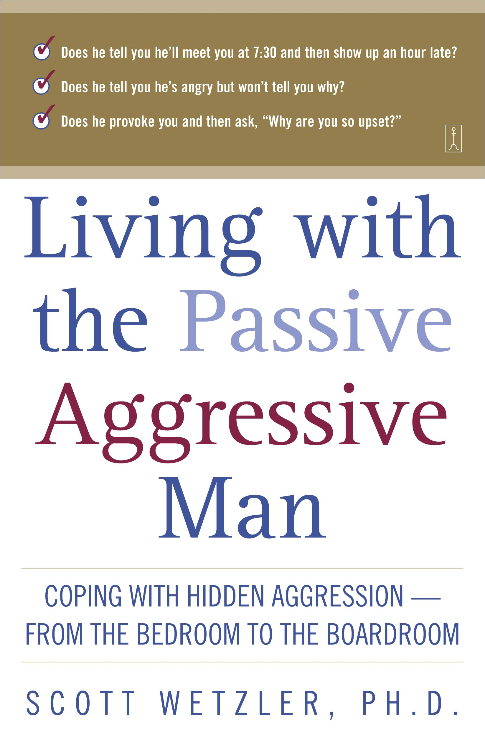 living with the passive aggressive man book by scott. Black Bedroom Furniture Sets. Home Design Ideas