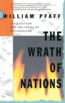 The Wrath of Nations: Civilizations and the Furies of Nationalism