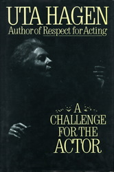 Uta Hagen a challenge for the actor