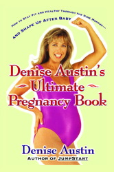 Denise Austin's Ultimate Pregnancy Book
