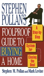 STEPHEN POLLANS FOOLPROOF GUIDE TO BUYING A HOME