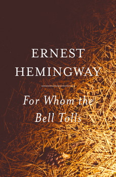 the disillusionment of hemingway with war in the book for whom the bell tolls A clash of certainties, old and new: for whom the bell  hemingway has written a book that is anti-war even as  in for whom the bell tolls, hemingway tells a.