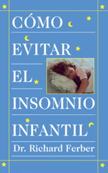 Como Evitar el Insomnio Infantil (Solve Your Child's Sleep Problems)