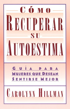 Como Recuperar Su Autoestima (Recovery Of Your Self-Esteem)