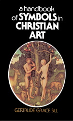 A Handbook of Symbols in Christian Art