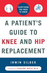 A Patient's Guide to Knee and Hip Replacement