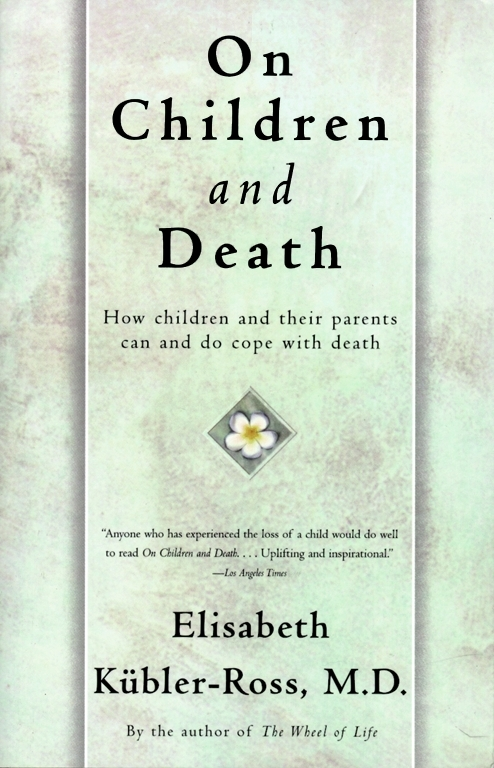 """a book review of elisabeth kubler ross on death and dying On death and dying is a book that """"brought about a radical restructuring of  patients' relationships with their doctors and other clinicians."""