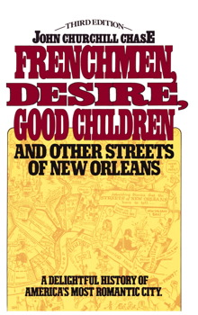 Frenchmen Desire Good Children And Other Streets Of New Orleans