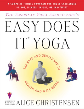 The American Yoga Associations Easy Does It Yoga