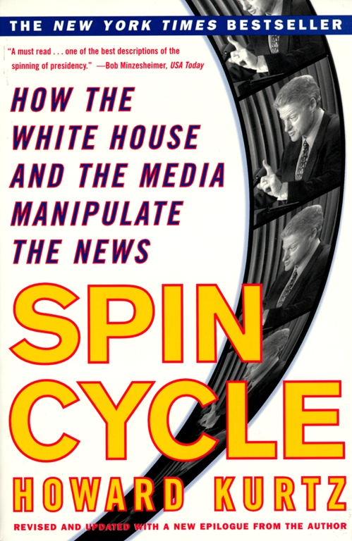 summary of the spin cycle by howard kurtz Unlike most editing & proofreading services, we edit for everything: grammar, spelling, punctuation, idea flow, sentence structure, & more get started now.