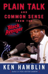 Plain Talk and Common Sense From the Black Avenger