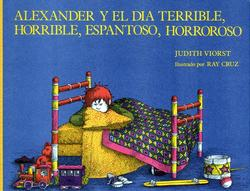 Alexander And The Terrible Horrible No Good Very Bad Day - Spanish