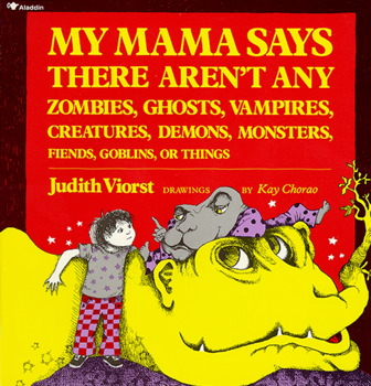 My Mama Says There Aren't Any Zombies, Ghosts, Vampires, Demons, Monsters, Fiend