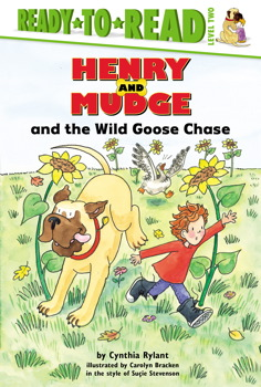 Henry and Mudge and the Wild Goose Chase Cynthia Rylant, Carolyn Bracken and Sucie Stevenson