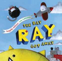 The Day Ray Got Away