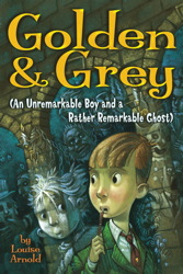 Golden & Grey (An Unremarkable Boy and a Rather Remarkable Ghost)
