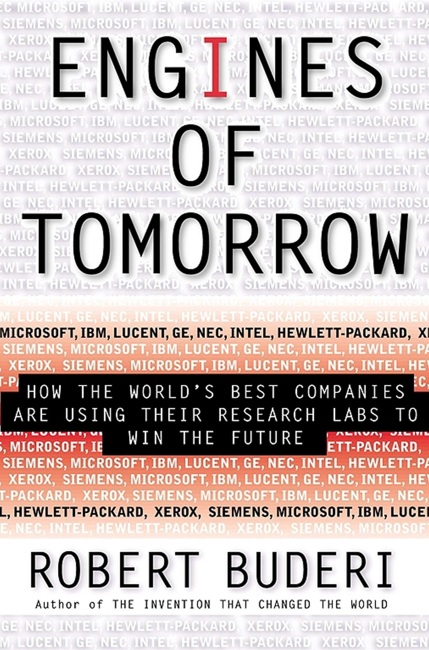 Engines of tomorrow ebook by robert buderi official publisher how the worlds best companies are using their research labs to win the future fandeluxe Epub