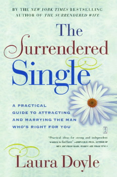 The surrendered single book by laura doyle official publisher a practical guide to attracting and marrying the man whos right for you the surrendered single fandeluxe Gallery