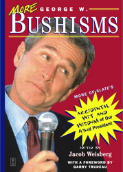 More George W. Bushisms