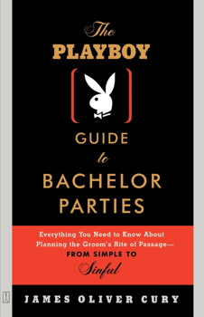 The Playboy Guide to Bachelor Parties