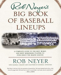 Rob Neyer's Big Book of Baseball Lineups