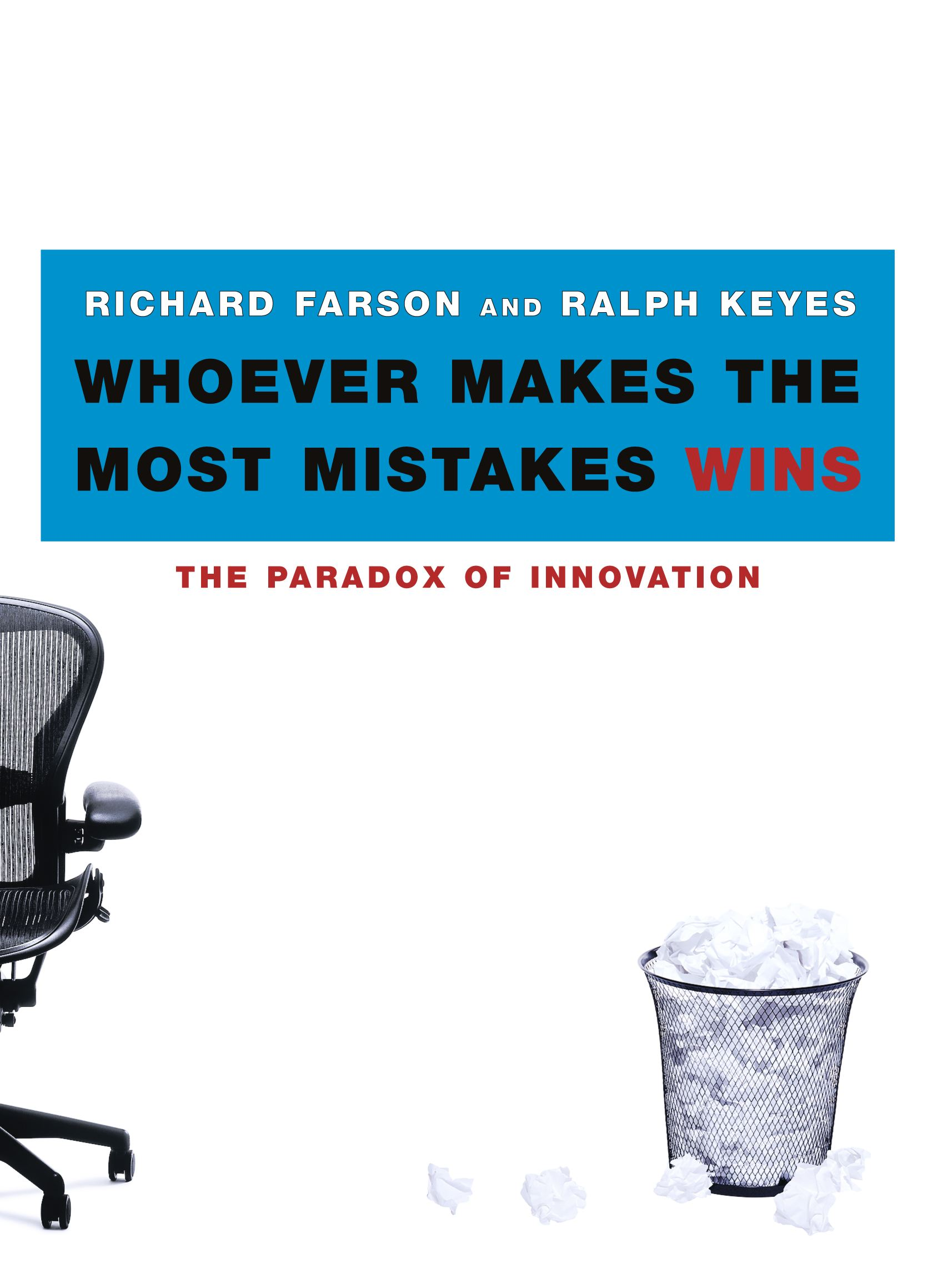 Whoever Makes The Most Mistakes Wins Ebook By Richard Farson, Ralph Keyes   Official Publisher Page  Simon & Schuster