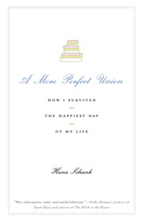 A More Perfect Union: How I Survived the Happiest Day of My Life