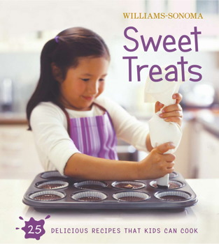 Williams-Sonoma Kids in the Kitchen: Sweet Treats