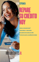 Repare su crédito ahora (How to Fix Your Credit)