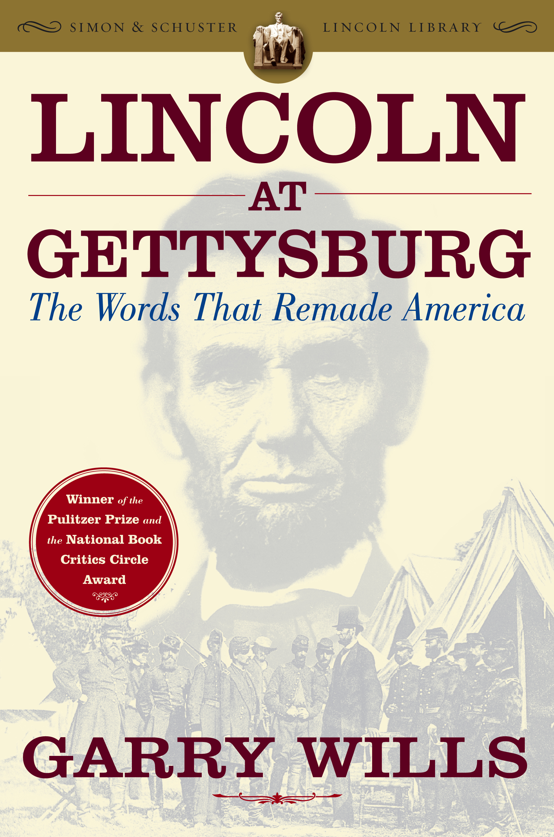Lincoln at Gettysburg | Book by Garry Wills | Official Publisher Page | Simon & Schuster