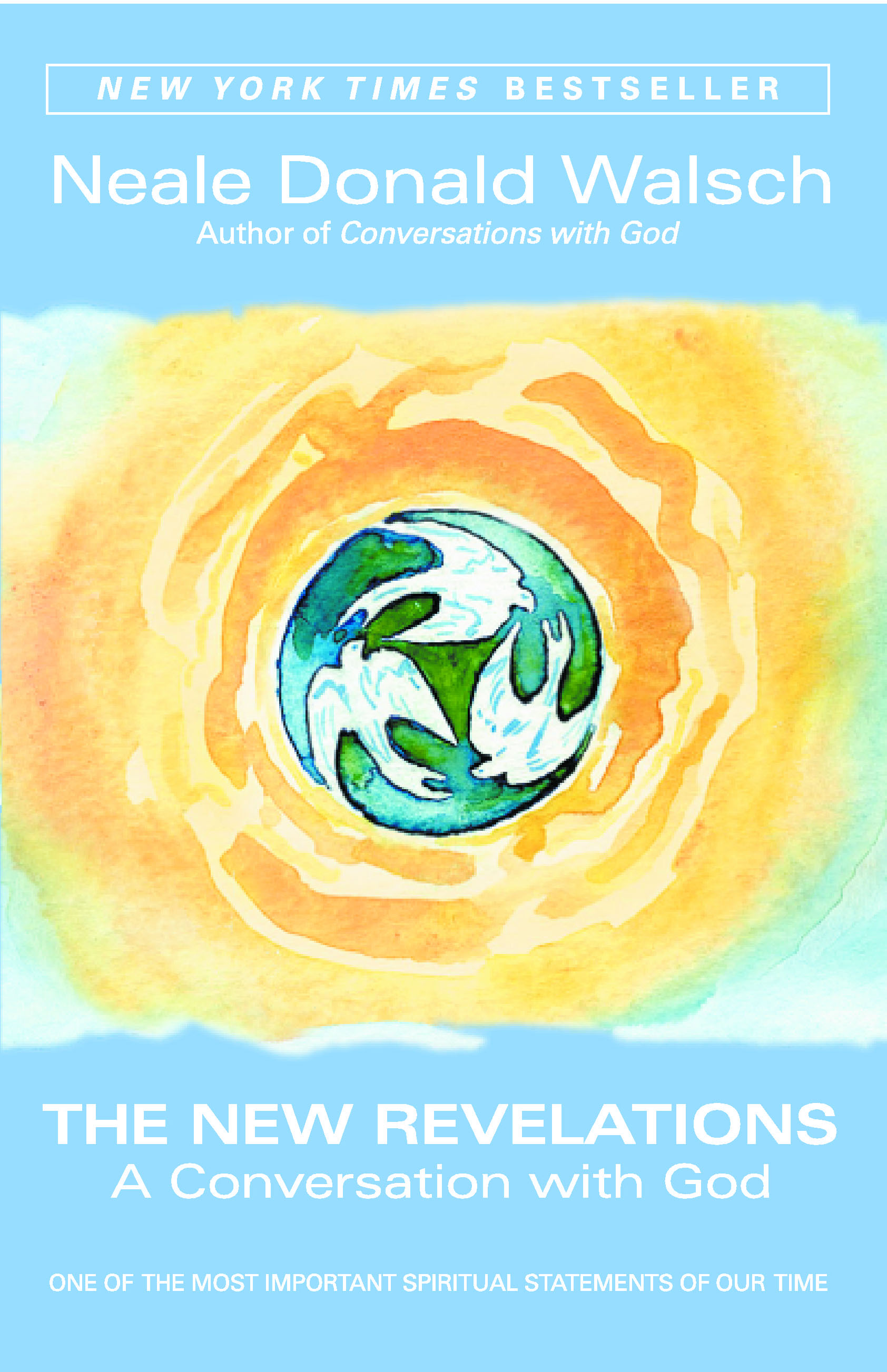 By Neale Donald Walsch The New Revelations