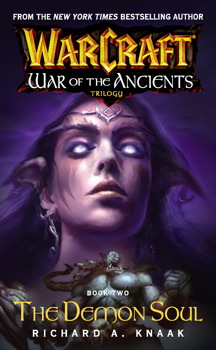 Warcraft: War of the Ancients #2: The Demon Soul