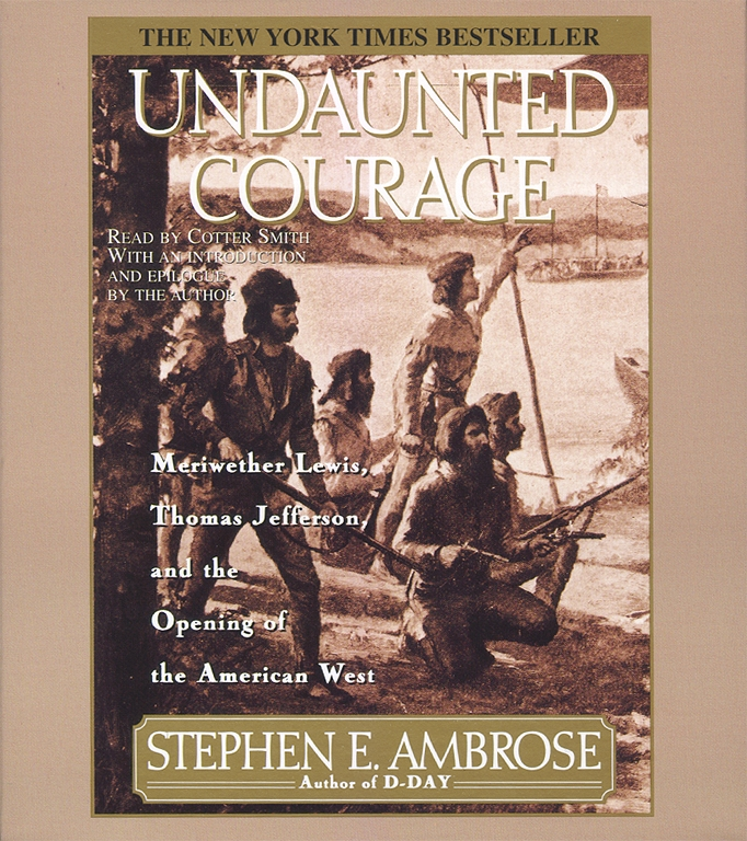a look at stephen e ambroses undaunted courage A first look at graph theory by john clark pdf free download explaining physics pdf download pdf betrayal of the city description : a study guide for stephen e ambrose's undaunted courage, excerpted from gale's acclaimed nonfiction classics for students.