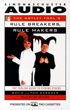 The Motley Fool's Rule Makers, Rule Breakers
