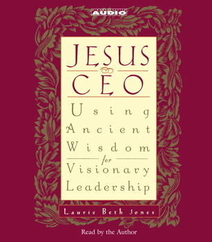 jesus as ceo Jesus, ceo: using ancient wisdom for visionary leadership [laurie beth jones]  on amazoncom free shipping on qualifying offers following the example.