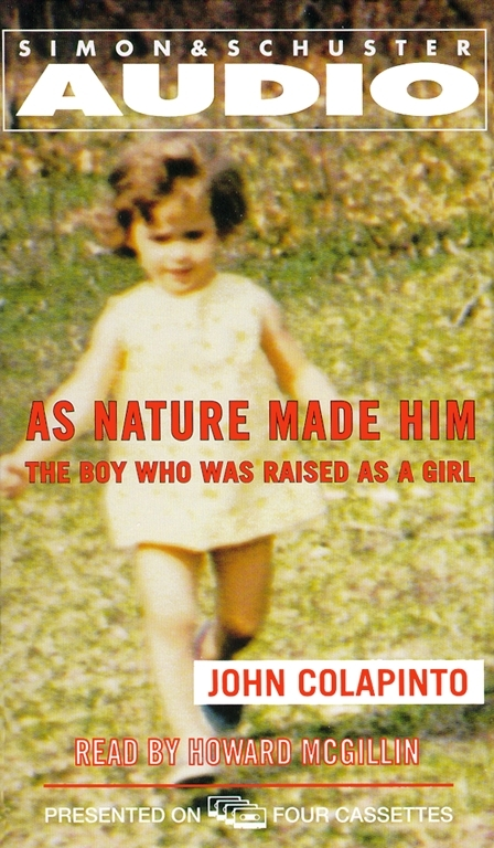 as nature made him Brothersjuddcom reviews john colapinto's as nature made him : the boy who  was raised as a girl - grade: a.