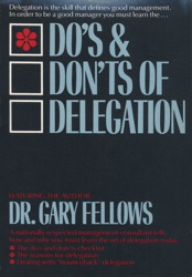 The Do's & Don't s of Delegation