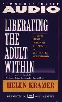 Liberating the Adult Within Moving from Childish Responsibility