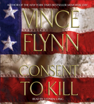 Consent to Kill: A Thriller Vince Flynn and Stephen Lang