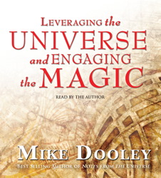 Leveraging the Universe and Engaging the Magic
