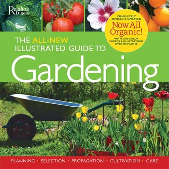 The All-New Illustrated Guide to Gardening