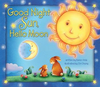 Good Night Sun, Hello Moon
