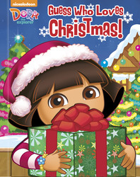 Dora the Explorer: Guess Who Loves Christmas!