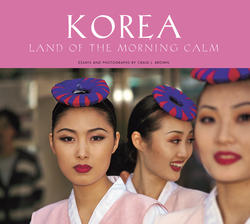 Korea: Land of Morning Calm